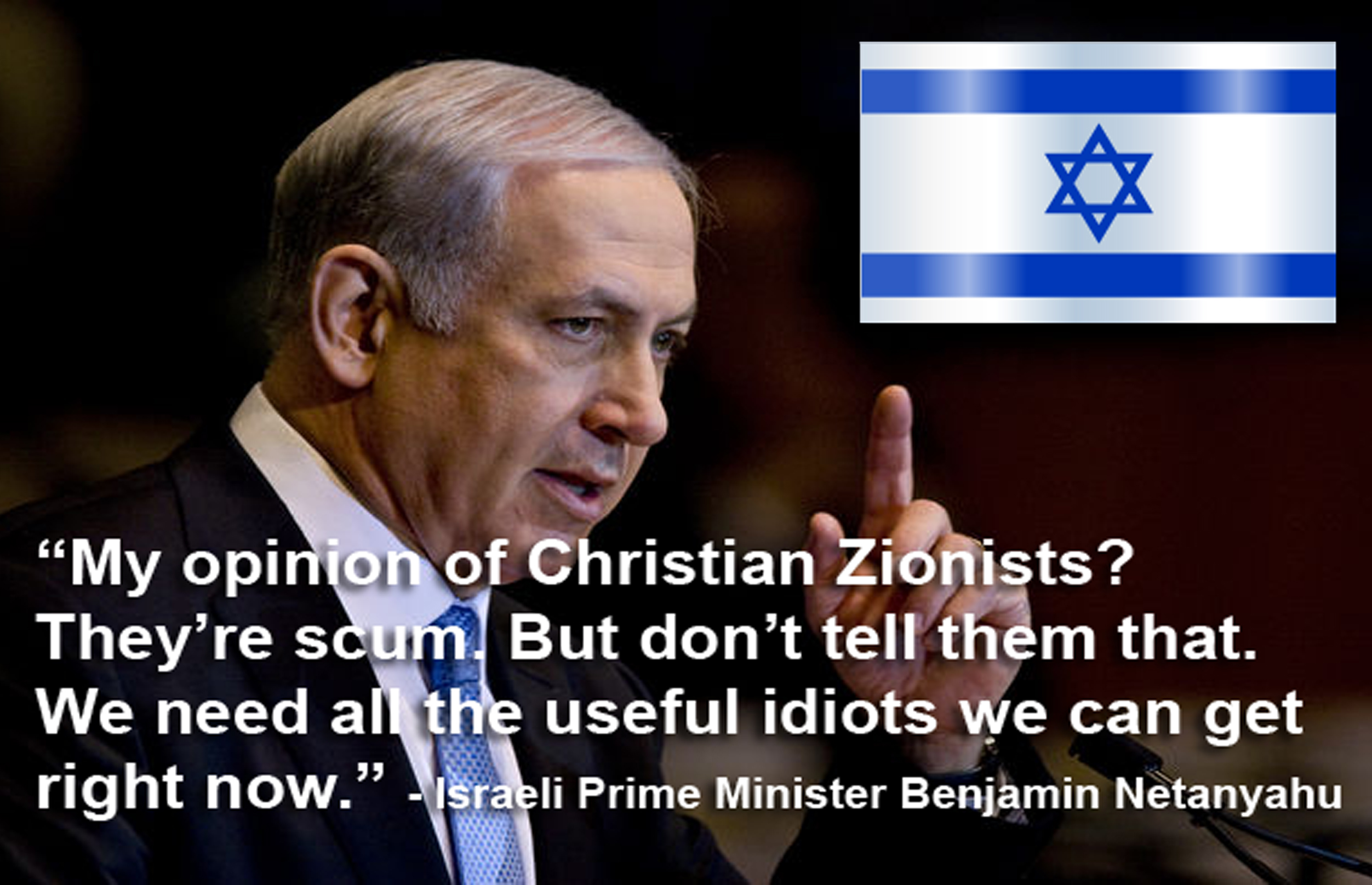 My opinion of christian zionists they re scum